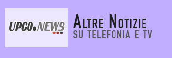 Notizie Telefonia e Tv
