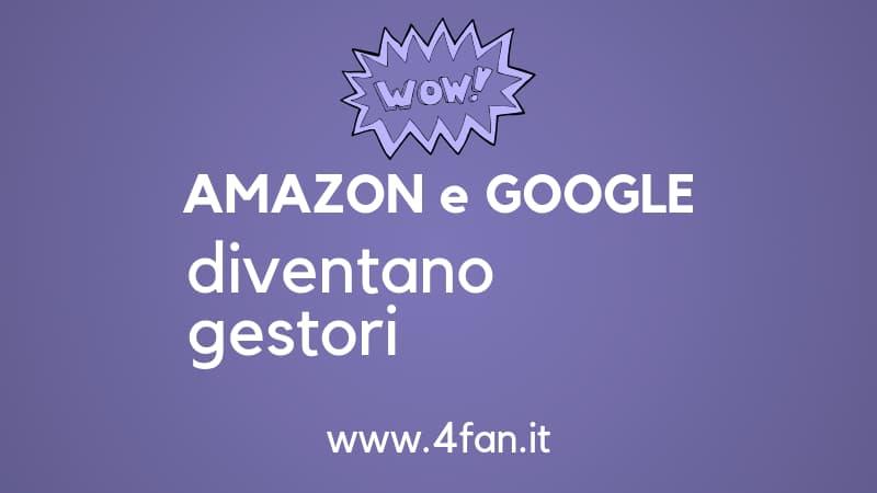 Amazon e Google gestori telefonici