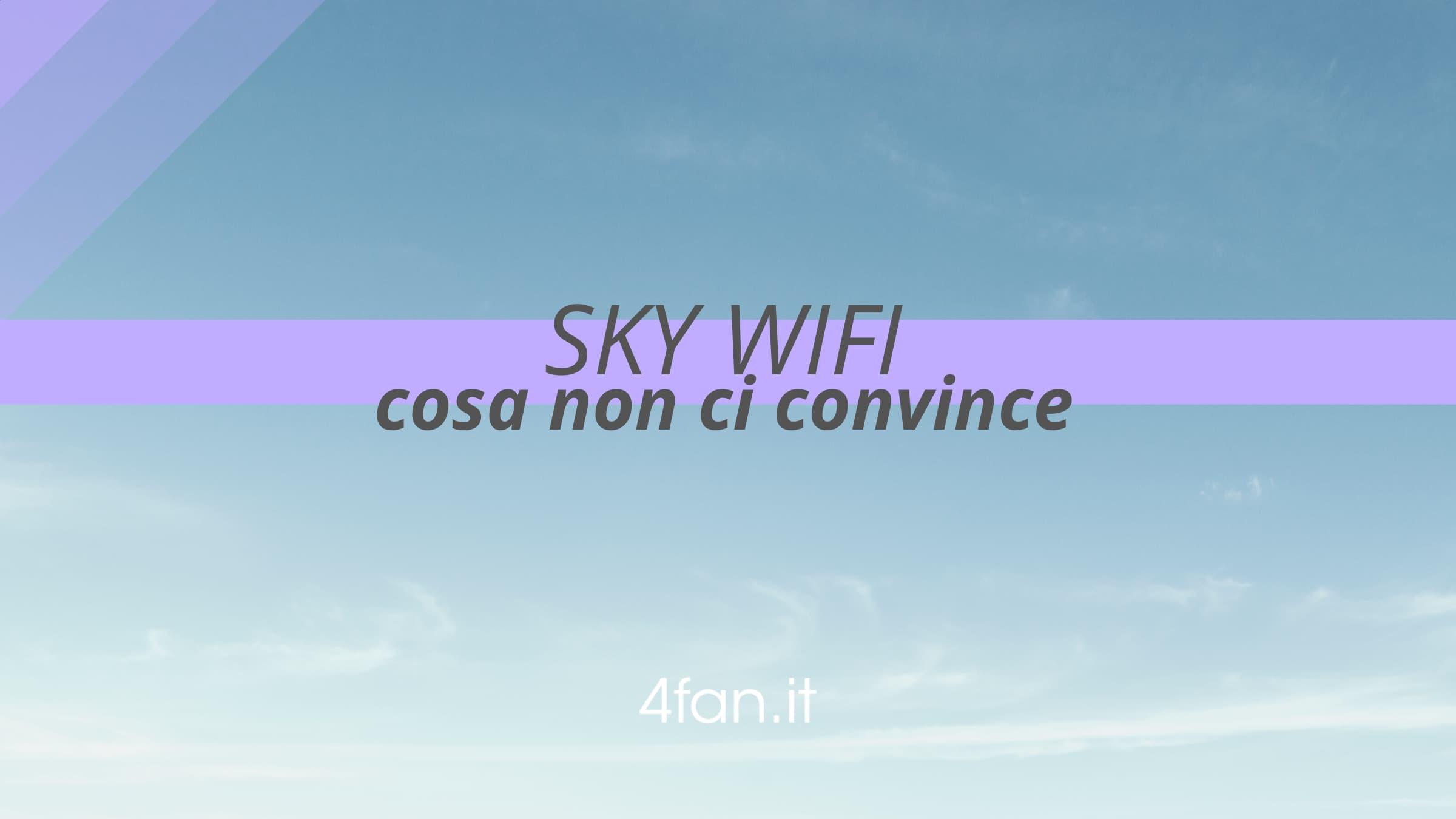 Sky Wifi non convince