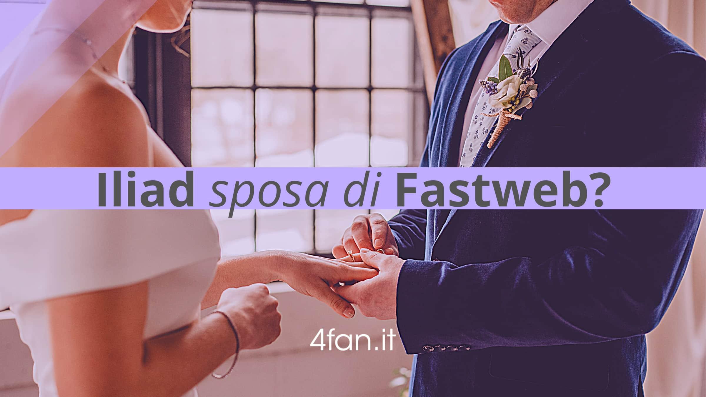 Iliad sposa di Fastweb