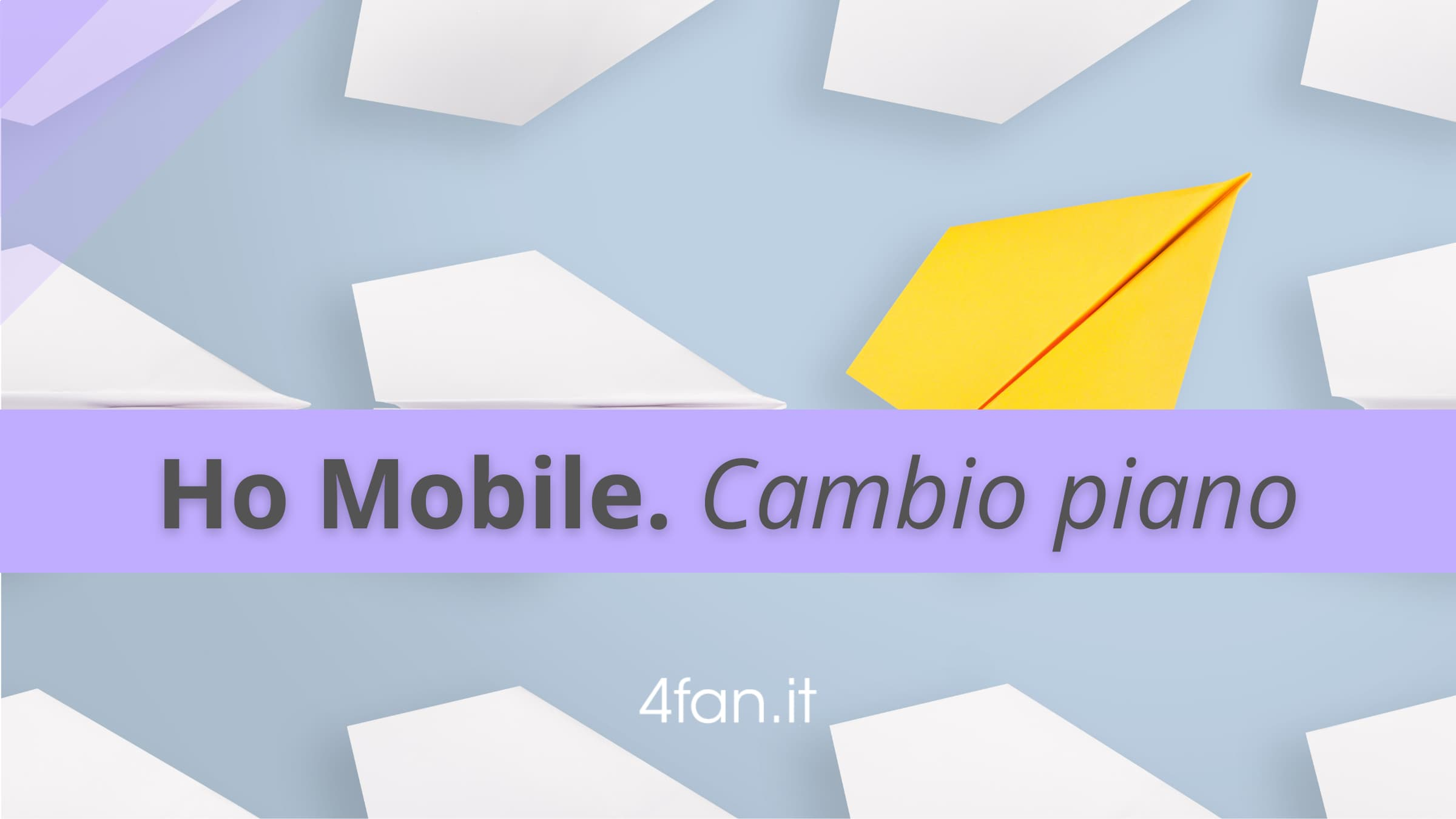Ho Mobile cambio piano