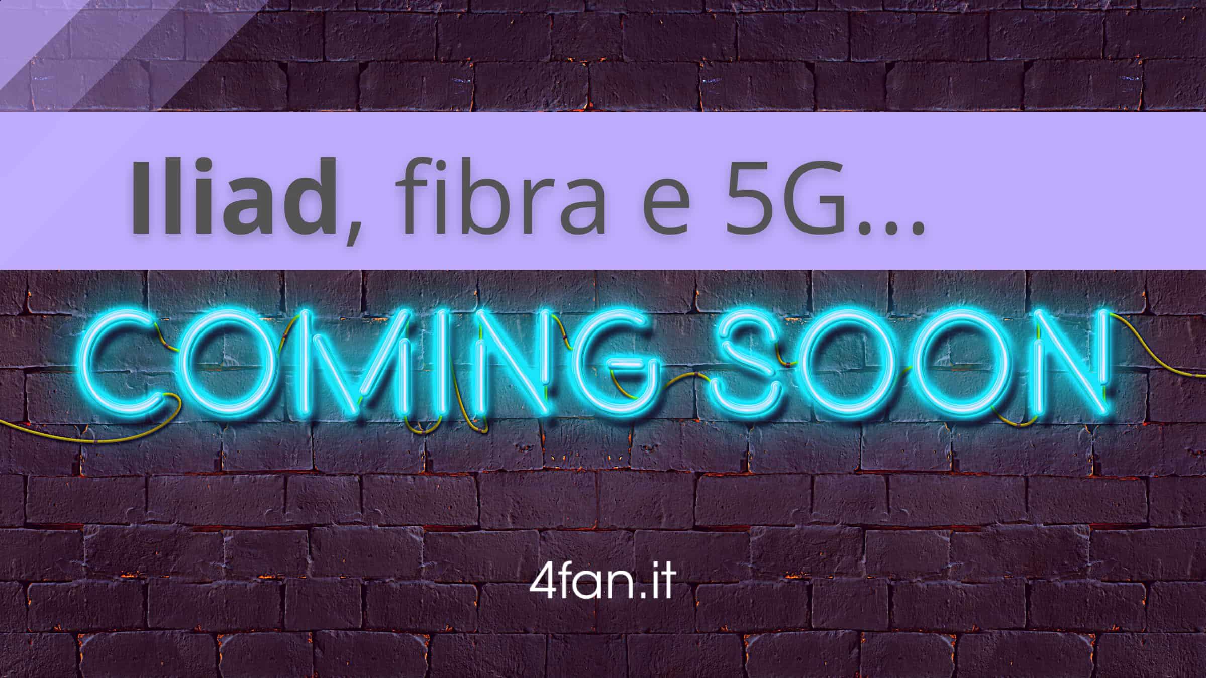 Iliad fibra e 5G in arrivo
