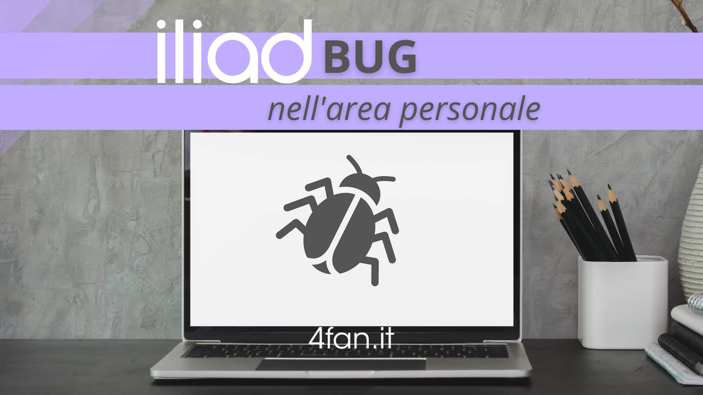 Iliad Bug anno 2020 - 2021