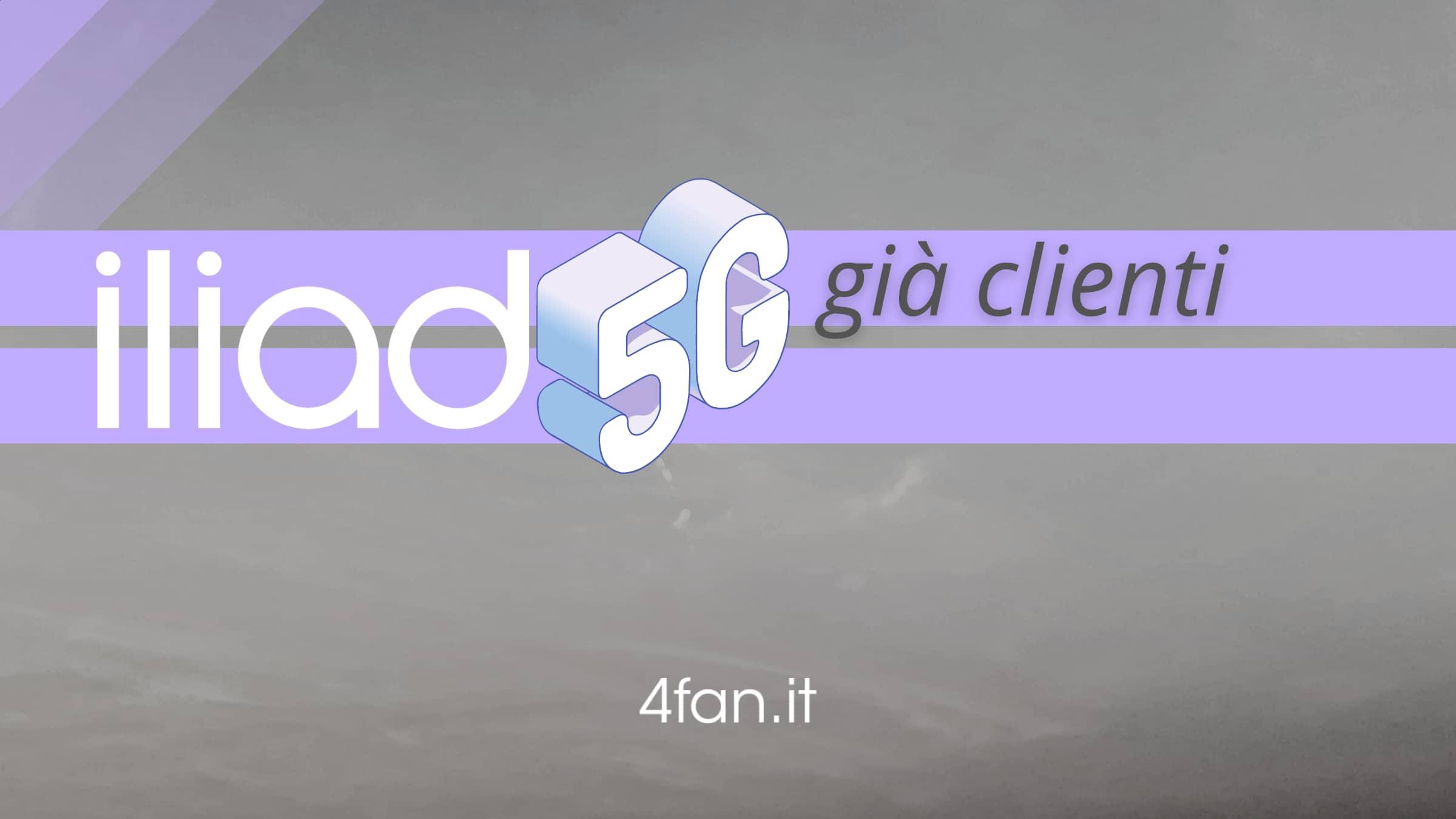Iliad 5G per i già clienti