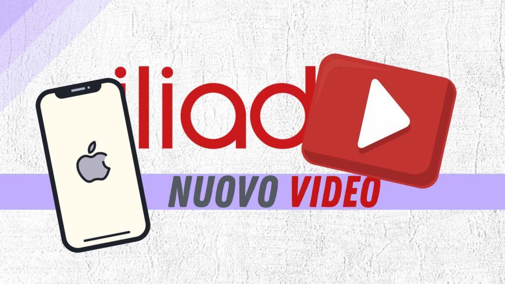 Iliad nuovo video e supporto a IPhone 12
